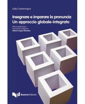 INSEGNARE E IMPARARE LA PRONUNCIA UN APPROCCIO GLOBALE-INTEGRATO