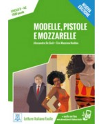 Modelle, pistole e mozzarelle. Nuova edizione. Con libro e audio online