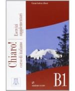 Chiaro! B1. Esecizi supplementari. Con CD Audio
