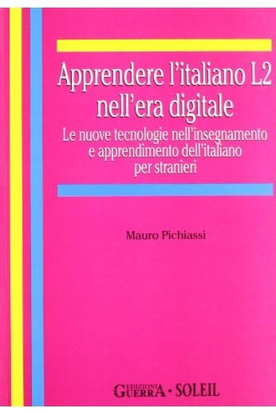 Apprendere l'italiano L2 nell'era digitale. Le nuove tecnologie nell'insegnamento e apprendimento dell'italiano per stranieri