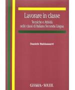 Lavorare in classe. Tecniche e attività nelle classi di italiano seconda lingua - Daniele Baldassarri