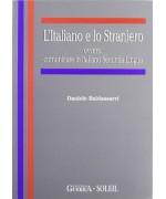 L'italiano e lo straniero ovvero: comunicare in italiano seconda lingua - Daniele Baldassarri