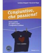 Congiuntivo, che passione! Teoria e pratica per capire e usare il congiuntivo in italiano