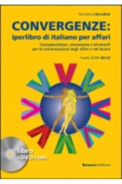 Convergenze. Iperlibro di italiano per affari. Consapevolezze, conoscenze e strumenti per la comunicazione negli affari e nel lavoro. Con DVD-ROM
