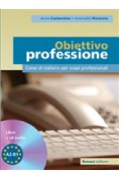 Obiettivo professione. Corso di italiano per scopi professionali. Livello A2-B1. Con CD Audio