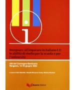 Insegnare ad imparare in italiano L2: le abilità di studio per la scuola e l'università. Atti del Convegno-Seminario (Bergamo, 14-16 giugno 2004)