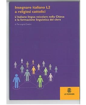Insegnare italiano L2 a religiosi cattolici. L'italiano lingua veicolare nella Chiesa e la formazione linguistica del clero