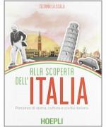 Alla scoperta dell'Italia. Percorso di storia, cultura e civiltà italiana