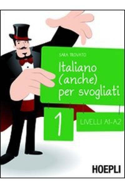 Italiano (anche) per svogliati 1. A1- A2