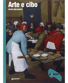 Arte e cibo. Ediz. illustrata