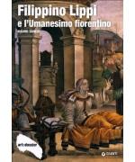 Filippino Lippi e l'Umanesimo fiorentino. Ediz. illustrata