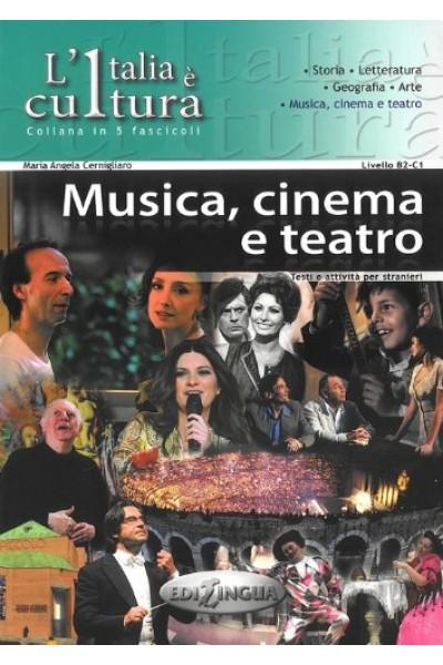 Italia e' cultura. Musica Cinema Teatro