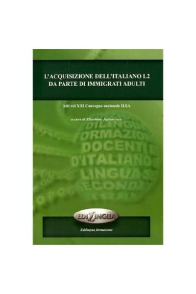 L'acquisizione dell'Italiano L2 da parte di immigrati adulti