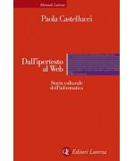 Dall'ipertesto al Web: Storia culturale dell'informatica (Manuali Laterza)