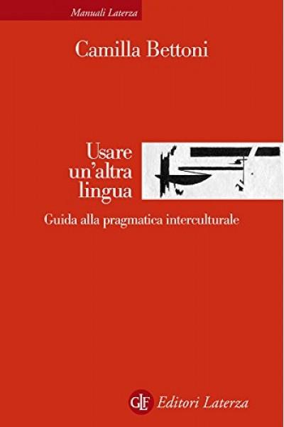 Usare un'altra lingua: Guida alla pragmatica interculturale