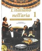 L'italiano nell'aria 1. Corso d'italiano per cantanti lirici e amanti dell'opera. Con 2 CD Audio