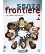 Senza frontiere. Corso d'italiano come seconda lingua. Con CD Audio