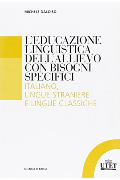 L'educazione linguistica dell'allievo con bisogni specifici. Italiano , lingue straniere e lingue classiche