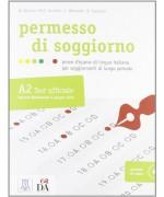 Permesso di soggiorno. Prove d'esame di lingua italiana per soggiornanti di lungo periodo. Con CD Audio