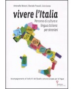 Vivere l'Italia. Percorso di cultura e lingua italiana per stranieri