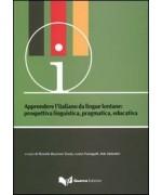 Apprendere l'italiano da lingue lontane. Prospettiva linguistica, pragmatica, educativa. atti del Convegno-seminario (Bergamo, 17-19 giugno 2010)