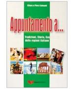 Appuntamento a... Folklore, tradizioni, storia, gastronomia delle regioni italiane - Chiara Calmanti, Piero Calmanti