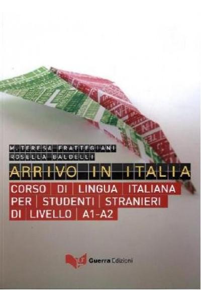 Arrivo in Italia. Corso di lingua italiana per studenti stranieri di livello A1-A2