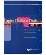 Capire l'Italia e l'italiano. Lingua e cultura italiana oggi