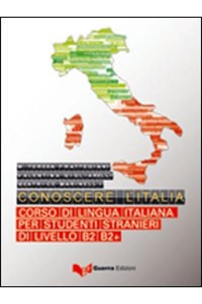 Conoscere l'Italia. Corso di lingua italiana per studenti stranieri di livello B2-B2+