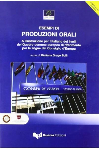 Esempi di produzione orali a illustrazione per l'italiano dei livelli del quadro comuni europeo di riferimento per le lingue del Consiglio d'Europa