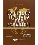 La lingua italiana per stranieri. Corso medio. Esercizi e test