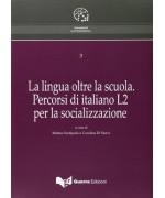 La lingua oltre la scuola. Percorsi di italiano L2 per la socializzazione
