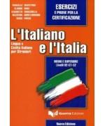 L'italiano e l'Italia. Esercizi e prove per la certificazione - Marcello Silvestrini