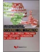 Vivere in Italia. Corso di lingua italiana per stranieri di livello B1