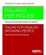 Italiano per inglesi. Manuale di grammatica italiana con esercizi + chiavi degli esercizi
