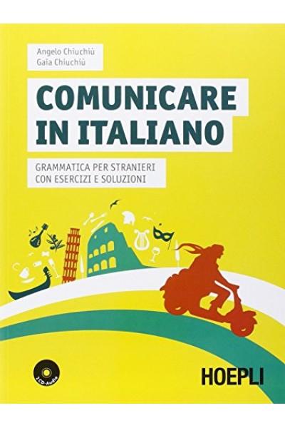 Comunicare in italiano. Grammatica per stranieri con esercizi e soluzioni