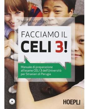 Facciamo il Celi 3! Manuale di preparazione all'esame Celi 3