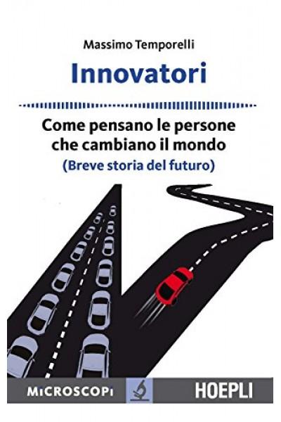 Innovatori: Come pensano le persone che cambiano il mondo