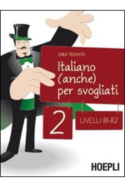 Italiano (anche) per svogliati 2. Livelli B1-B2