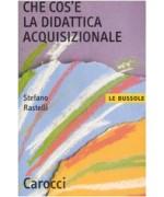 Che cos'è la didattica acquisizionale  - Stefano Rastelli