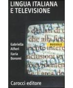 Lingua italiana e televisione - Gabriella Alfieri, Ilaria Bonomi