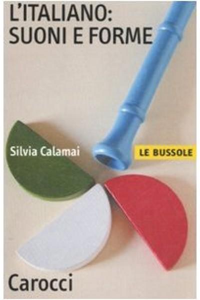 L'italiano: suoni e forme - Silvia Calamai