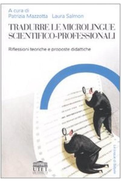 Tradurre le microlingue scientifico-professionali. Riflessioni teoriche e proposte didattiche
