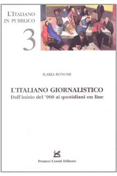 L'italiano giornalistico. Dall'inizio del '900 ai quotidiani on line