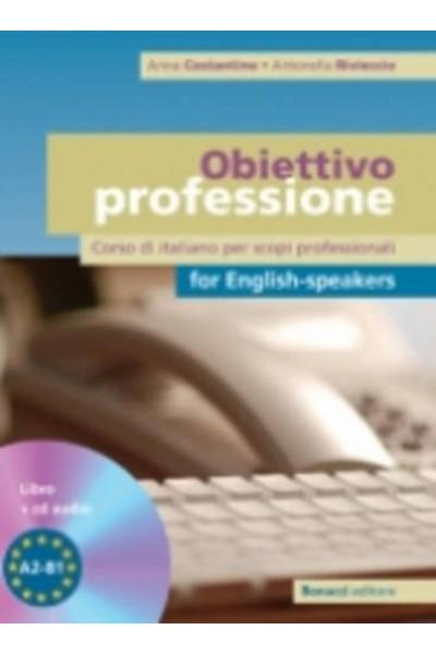 Obiettivo professione for english-speakers. Corso di italiano per scopi professionali. Livello A2-B1. Con CD Audio