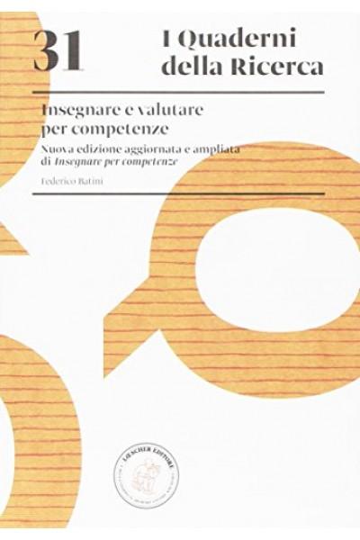 Insegnare e valutare per competenze. I quaderni della ricerca n° 31