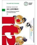 Al lavoro! Corso di italiano per stranieri in contesto lavorativo. Livello A1