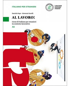 Al lavoro! A1 Corso di italiano per stranieri in contesto lavorativo