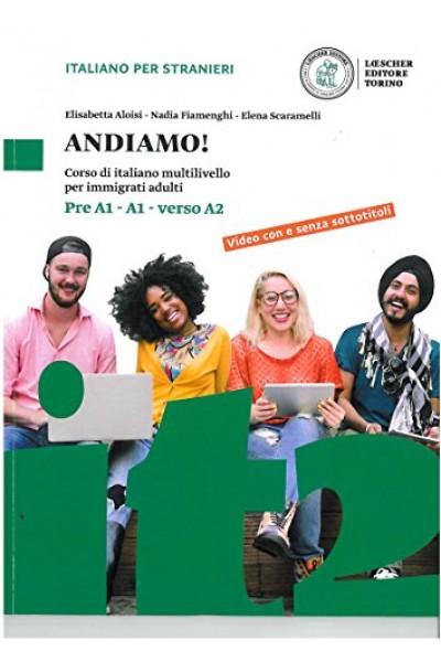 Andiamo! Corso di italiano multilivello per immigrati adulti. Livello preA1-A1-verso A2. Con CD-Audio
