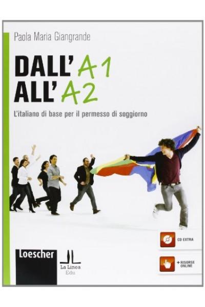Dall'A1 all'A2. L'italiano di base per il permesso di soggiorno. Con CD-ROM - Paola Maria Giangrande